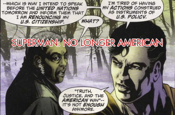 Post image for Superman is finished with Truth, Justice, and the American Way: Renounces US Citizenship